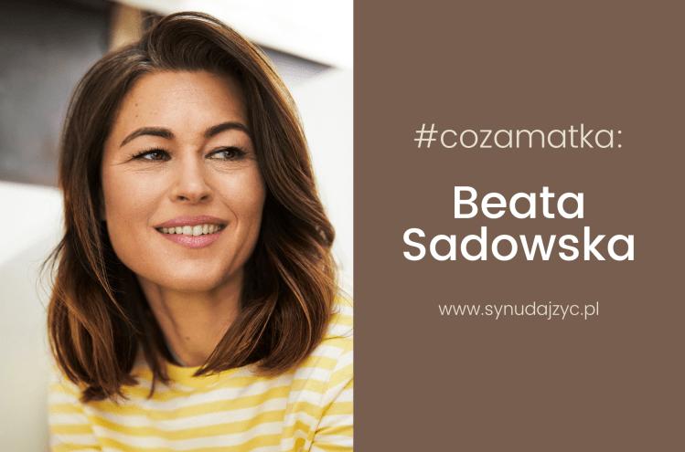 Beata Sadowska wywiad