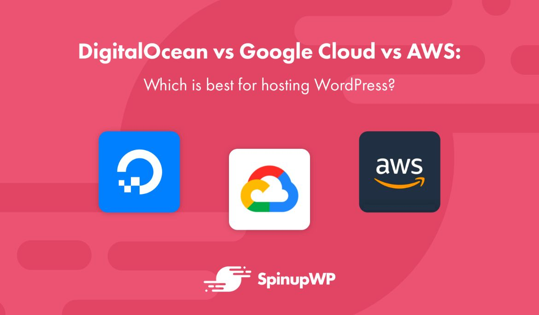 best hosting for wordpress header img - مقارنة بين أشهر مزودي الخدمات السحابية Google و Amazon وDigitalOcean