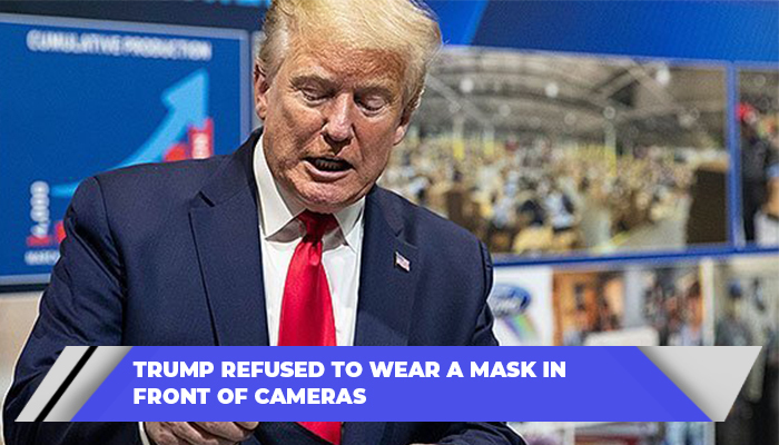 Trump Refused To Wear A Mask In Front Of Cameras