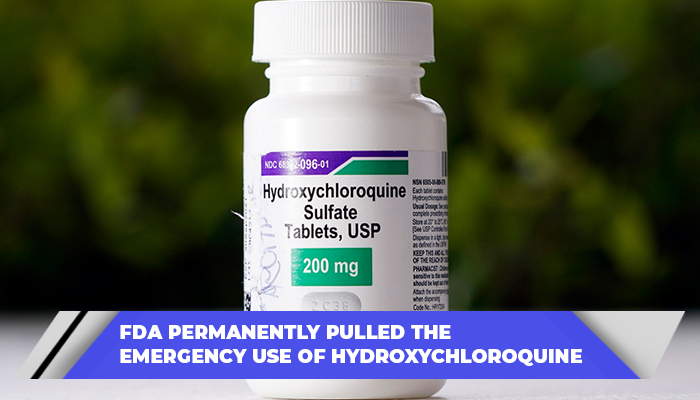 FDA Permanently Pulled The Emergency Use Of Hydroxychloroquine