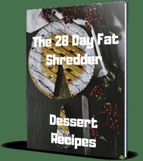 The 28 Day Fat Shredder Dessert Recipe eBook