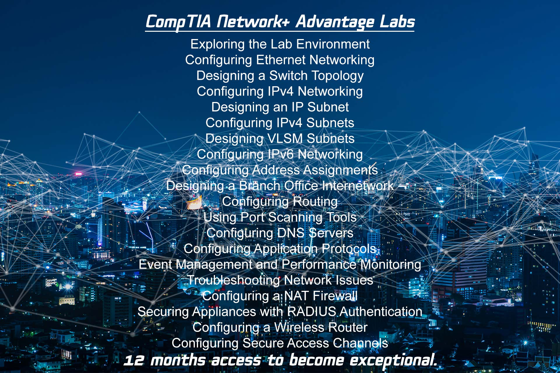 Master the CompTIA Network+ Tools, Systems and Networks.