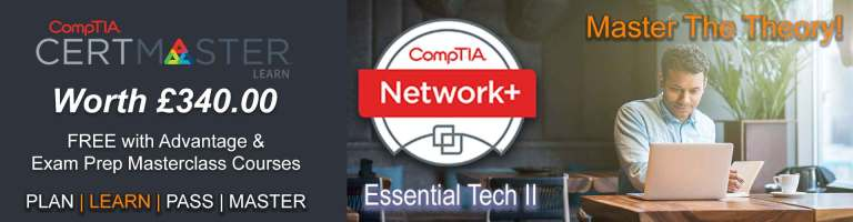 Free CompTIA Network+ CertMaster Learn with every Systems Master Network+ Advantage and Exam Prep Masterclass Course worth £340.00.