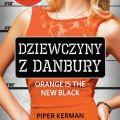 Dziewczyny z Danbury / Orange is the new black książka