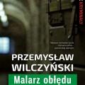 Przemysław Wilczyński, Malarz obłędu
