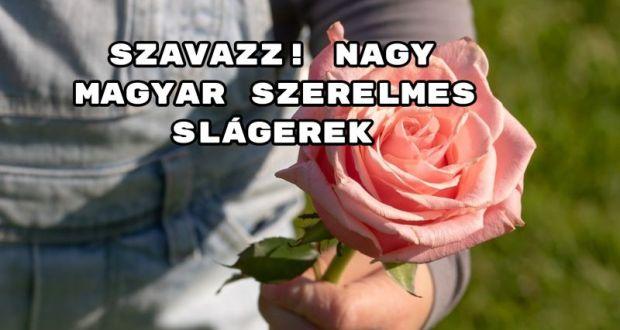 Szavazz! Nagy magyar szerelmes slágerek – neked melyek a kedvenceid?