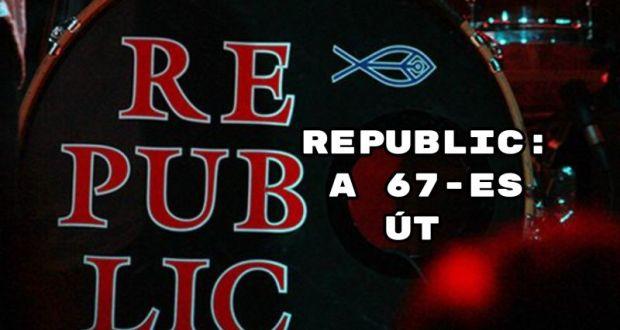 Republic: A 67-es út.