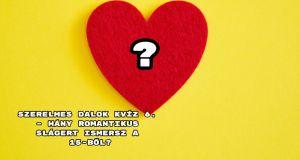 Szerelmes dalok kvíz 6. – hány romantikus slágert ismersz a 15-ből?