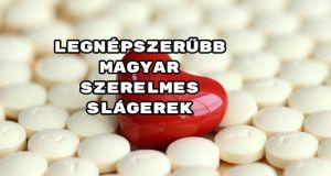 legnépszerűbb magyar szerelmes slágerek