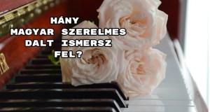 Hány magyar szerelmes dalt ismersz fel a 12-ből? Kvíz!
