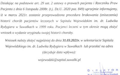 Działając na podstawie art. 29 ust. 2 ustawy o prawach pacjenta i Rzeczniku Praw Pacjenta z dnia 6 listopada 2008r. (tj. Dz. U. 2020 poz. 849) uprzejmie informujemy, iż w marcu 2021r. zostanie przeprowadzona procedura brakowania…