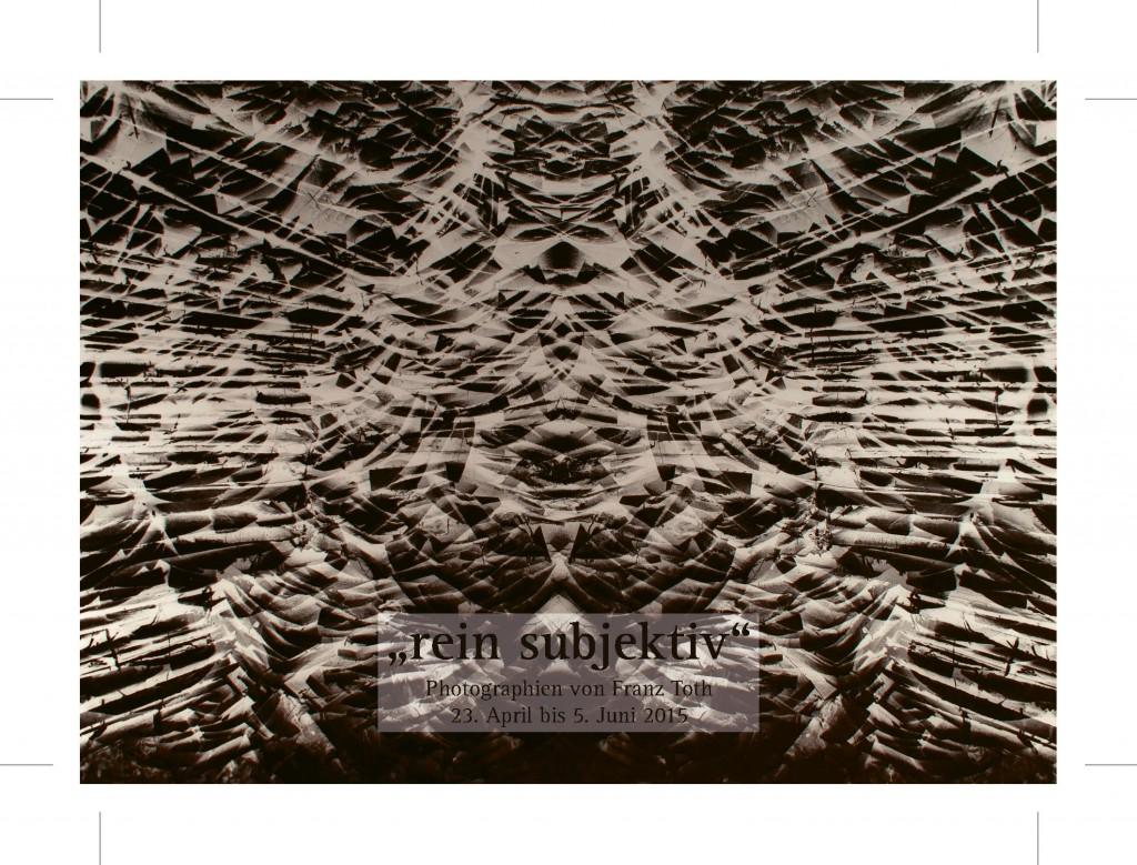 Subjektive Photographie - Franz Toth - Ausstellung Homburg/Saar