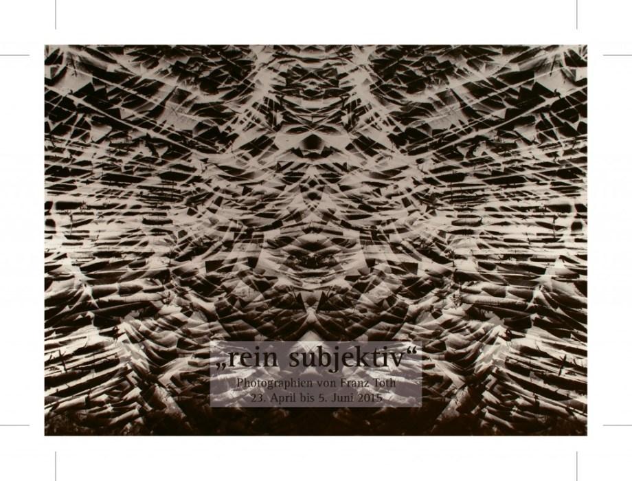 Subjektive Photographie – Franz Toth – Ausstellung Homburg/Saar