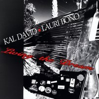 Kal David & Lauri Bono - Living the Dream