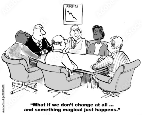 """""""Cartoon Of Businesswoman Saying What If We Do Not Change"""