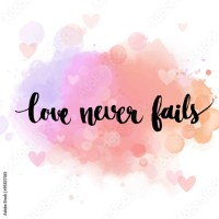 """""""Love never fails. Black inspirational quote on pastel ..."""