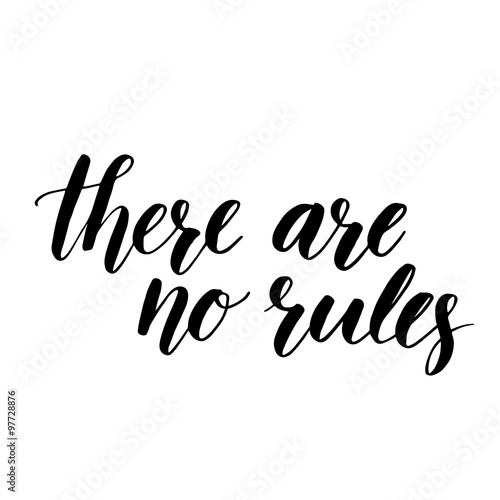 There Are No Rules Inspirational Quote Handwritten With