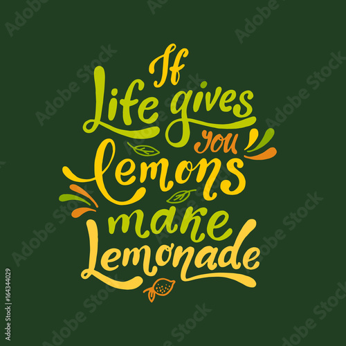 if life gives you