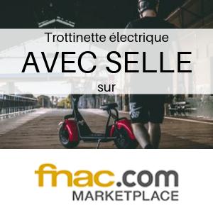 Trottinette électrique AVEC SELLE chez FNAC