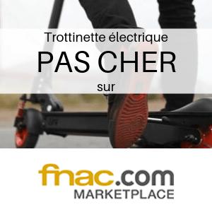 Trottinette électrique PAS CHER chez FNAC