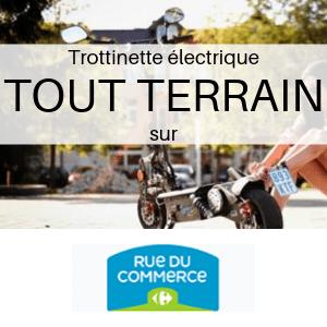 Trottinette électrique TOUT TERRAIN chez Carrefour