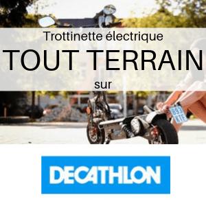 Trottinette électrique TOUT TERRAIN chez Décathlon