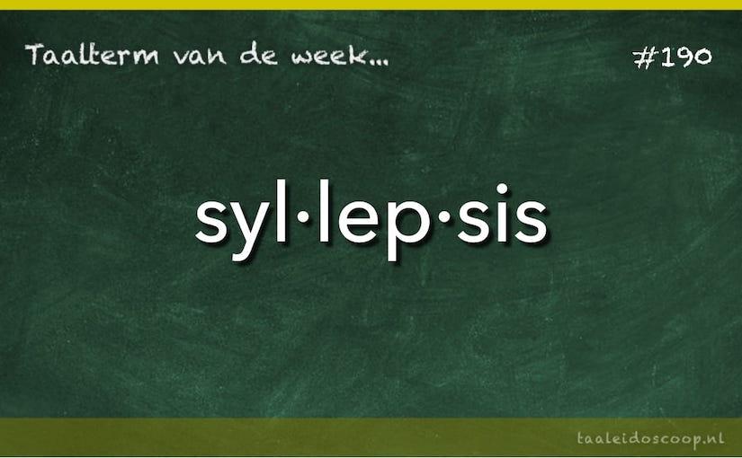 Taalterm van de week: syllepsis