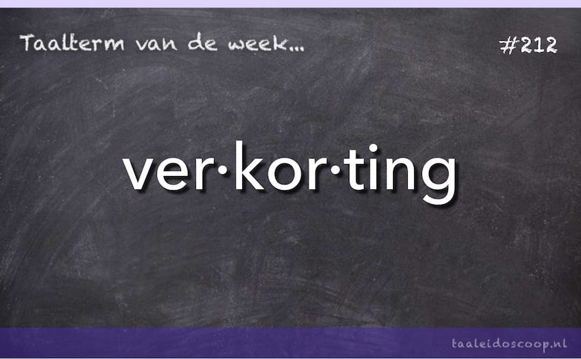 Taalterm van de week: Verkorting