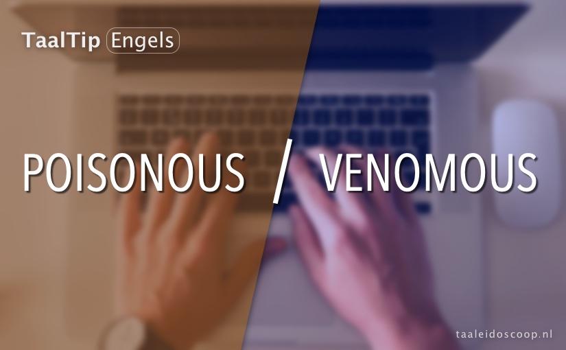 Poisonous vs. venomous