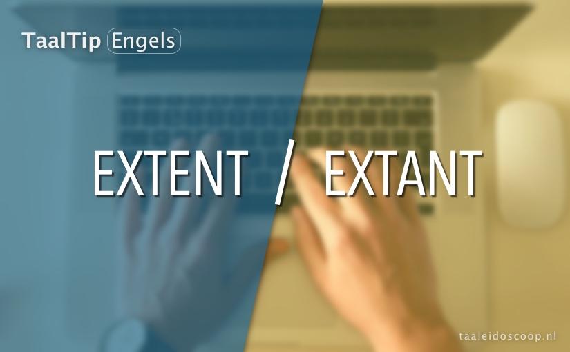 Extent vs. Extant