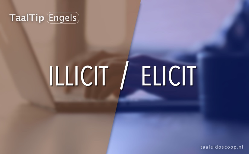 Illicit vs. elicit