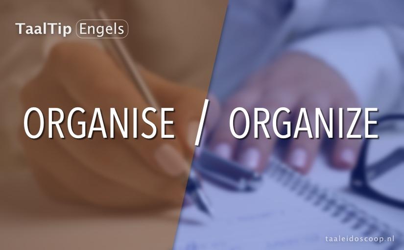 Organise vs. Organize
