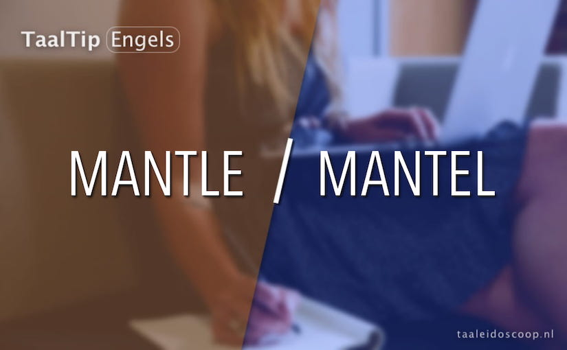Mantle vs. mantel