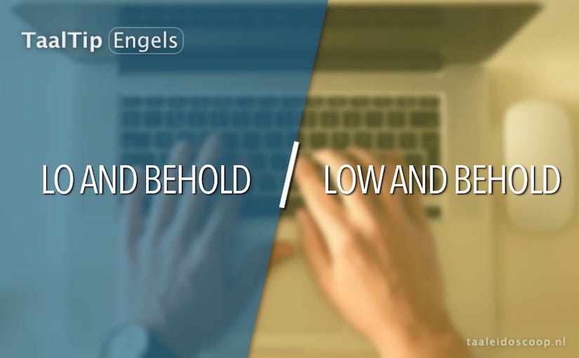 Lo and behold vs. low and behold