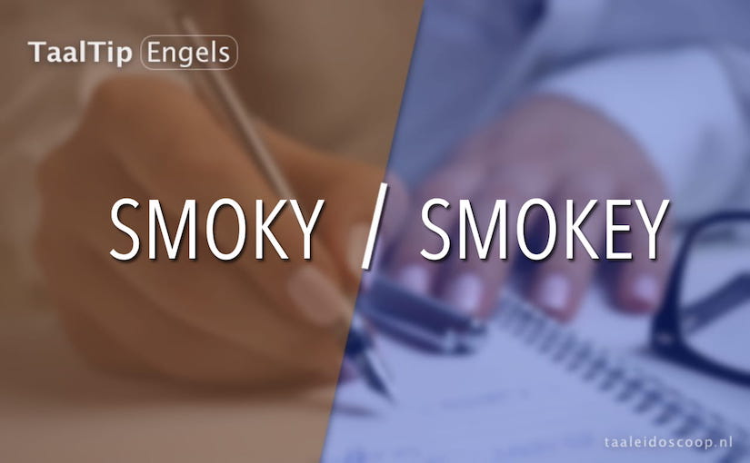 Smoky vs. smokey