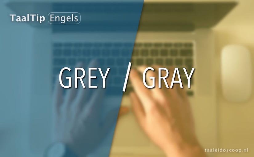 Grey vs.gray