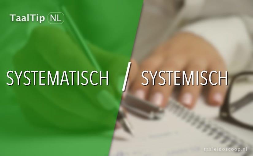Systematisch vs. systemisch