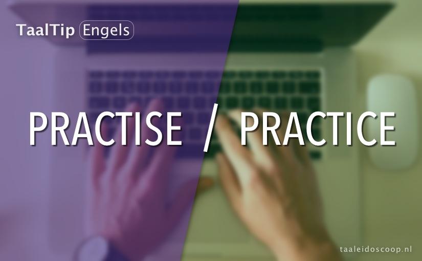 Practise vs. practice