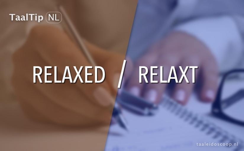 Relaxed vs. relaxt