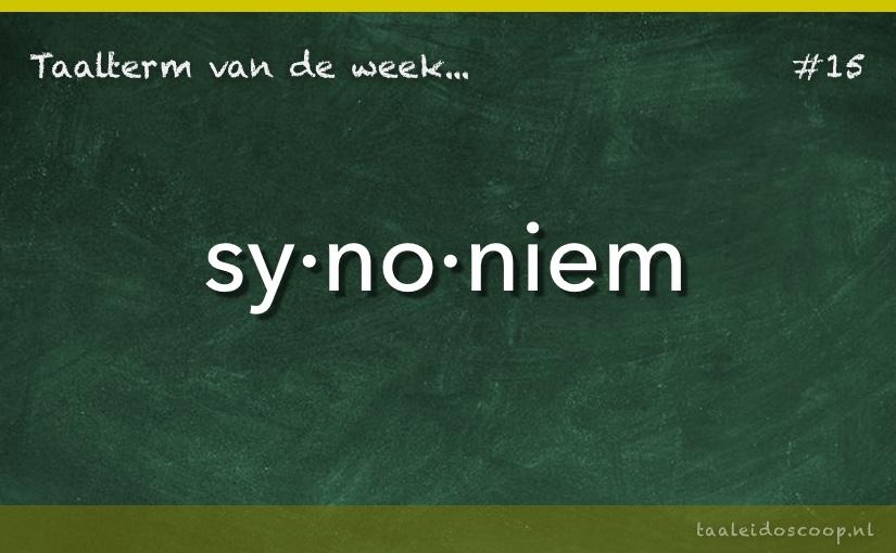 Taalterm van de week: Synoniem