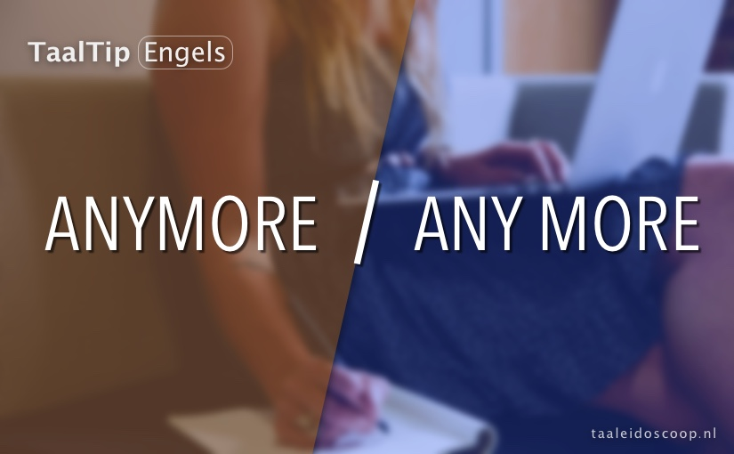 Anymore vs. any more