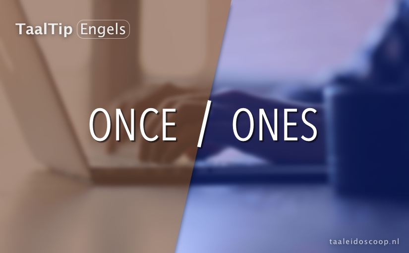 Once vs. ones