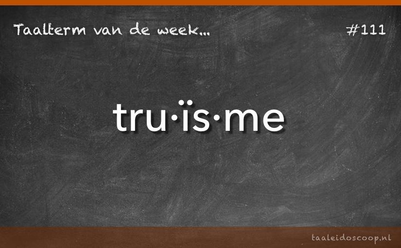 TVDW: Truïsme