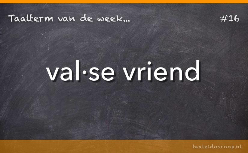 TVDW: Valse vriend