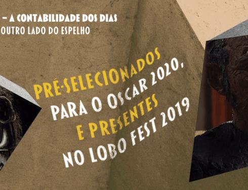 Pré-selecionados para o Oscar 2020, presentes no Lobo Fest 2019