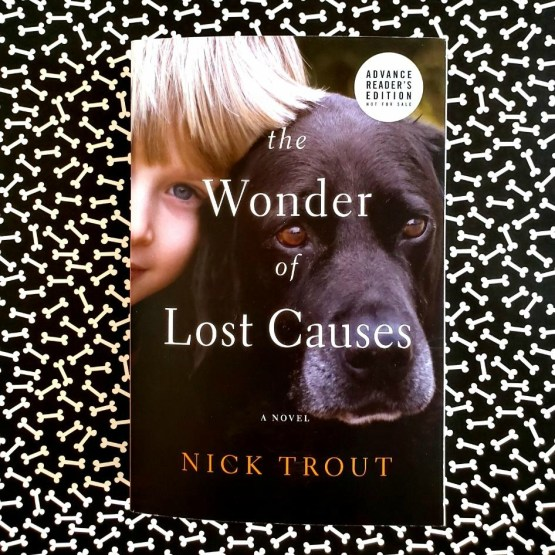 Book Review: The Wonder of Lost Causes by Nick Trout