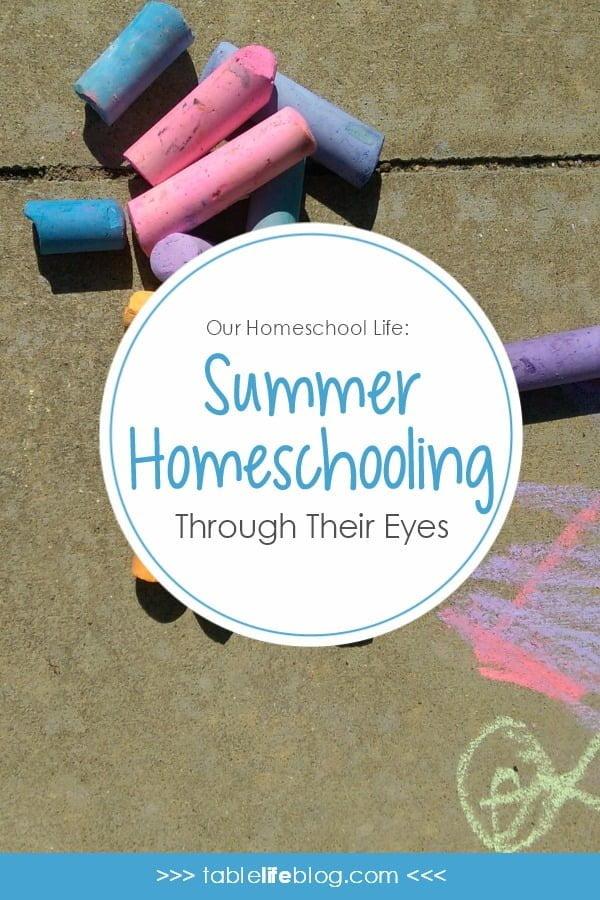 Our Homeschool Life: Summer Homeschooling Through Their Eyes