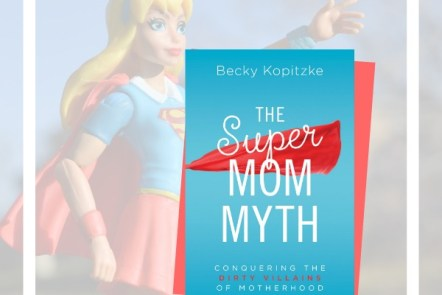 Book Review: The SuperMom Myth by Becky Kopitzke