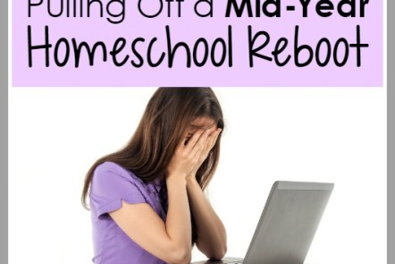 How to Pull Off a Mid-Year Homeschool Reboot