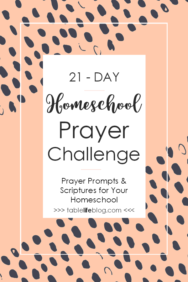21-Day Homeschool Prayer Challenge - Prayer prompts and scriptures to guide you in prayer for your homeschool and the homeschool community.
